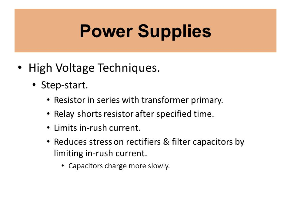 Power Supplies High Voltage Techniques. Step-start.