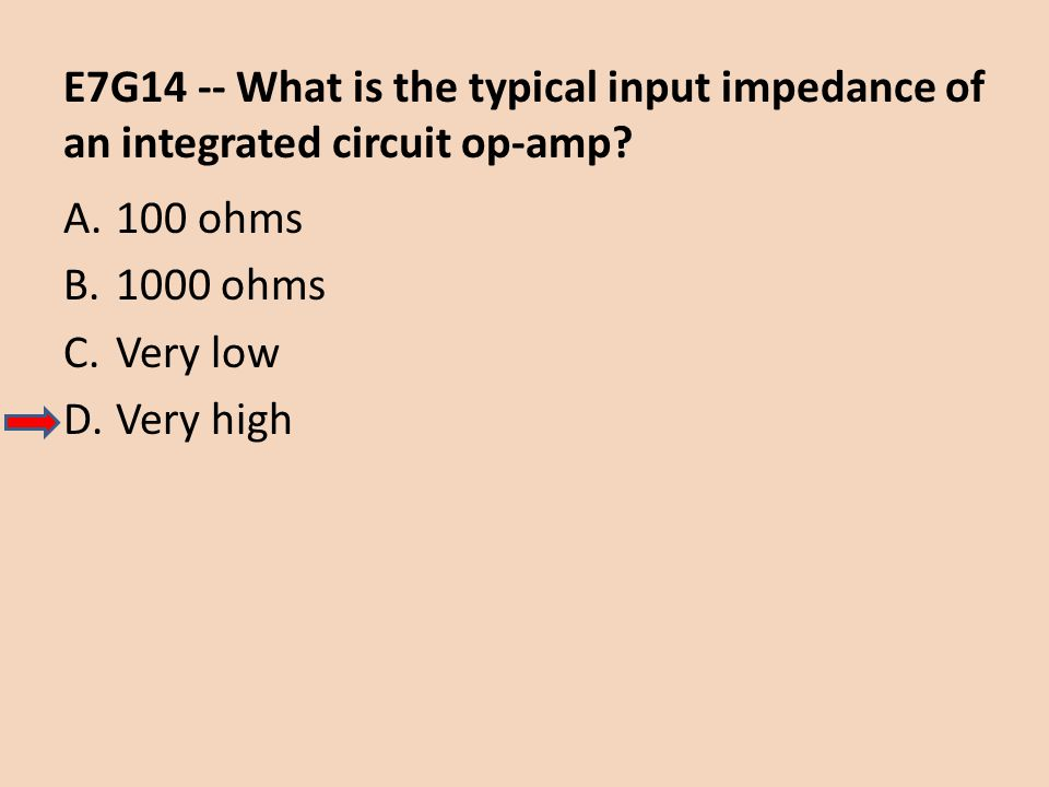 E7G14 -- What is the typical input impedance of an integrated circuit op-amp