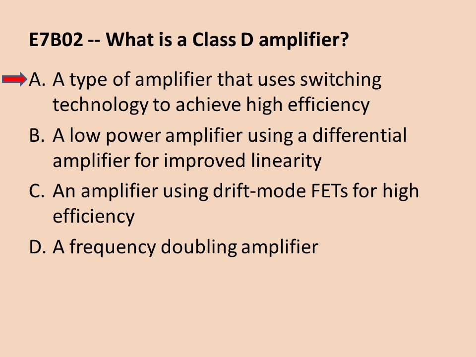 E7B02 -- What is a Class D amplifier