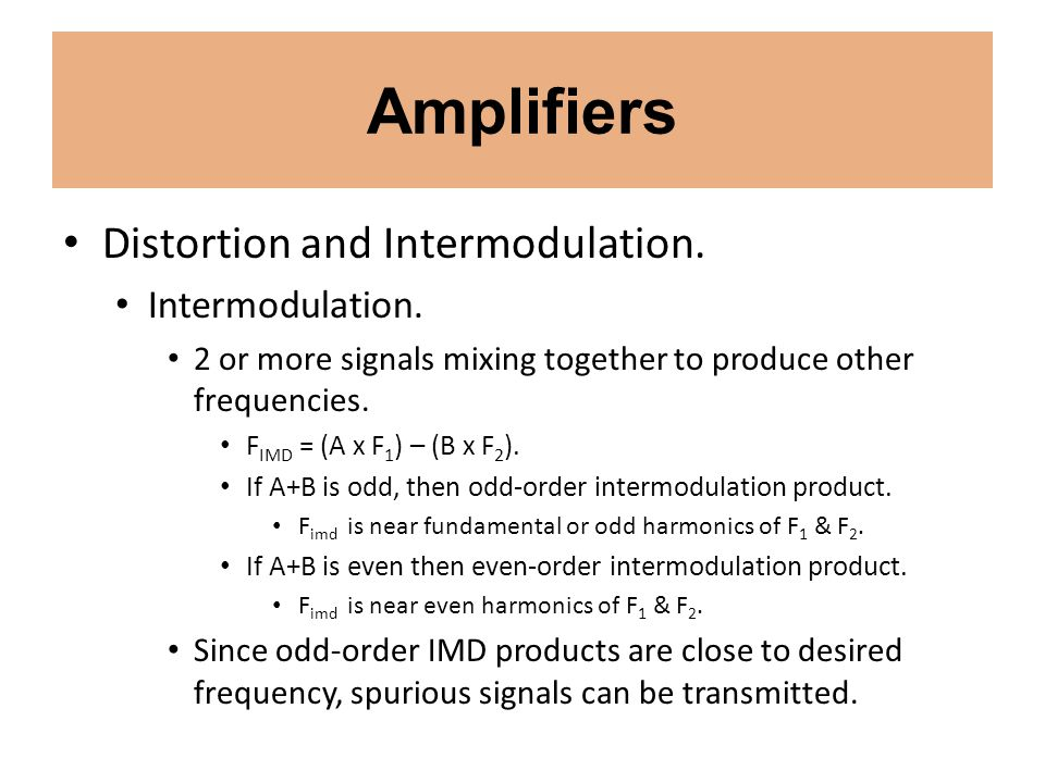 Amplifiers Distortion and Intermodulation. Intermodulation.