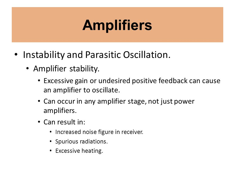 Amplifiers Instability and Parasitic Oscillation. Amplifier stability.