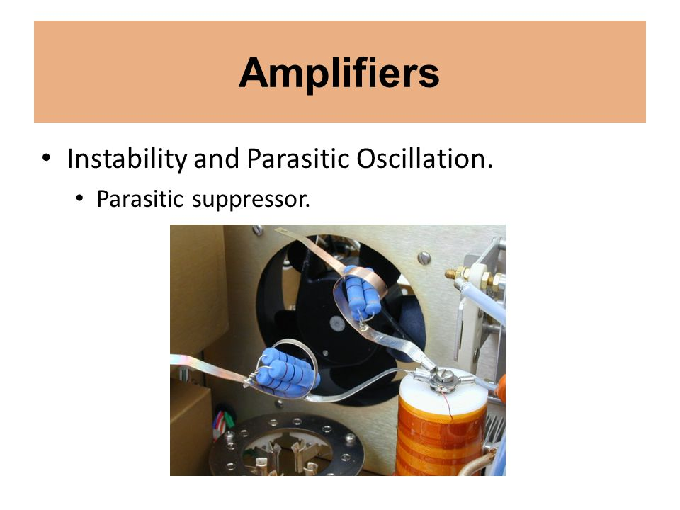 Amplifiers Instability and Parasitic Oscillation.