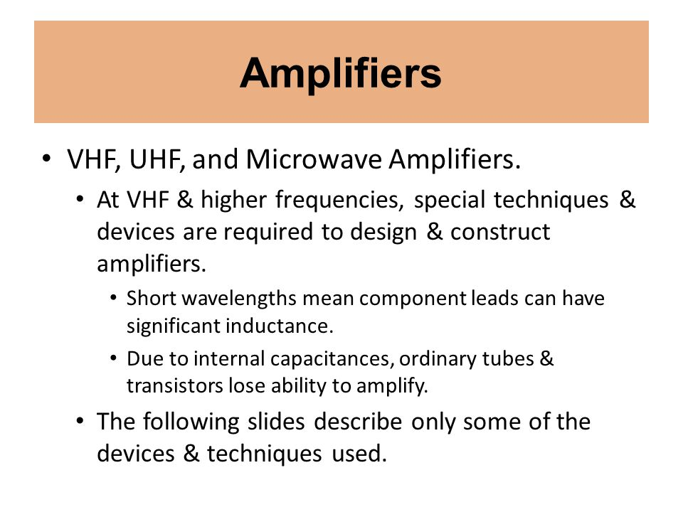 Amplifiers VHF, UHF, and Microwave Amplifiers.