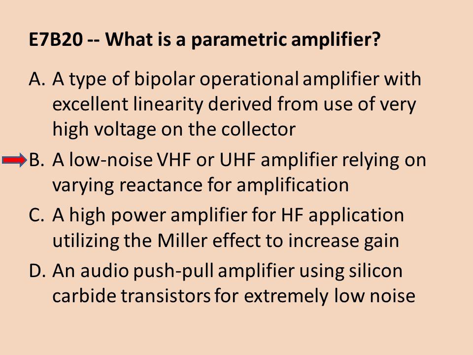 E7B20 -- What is a parametric amplifier