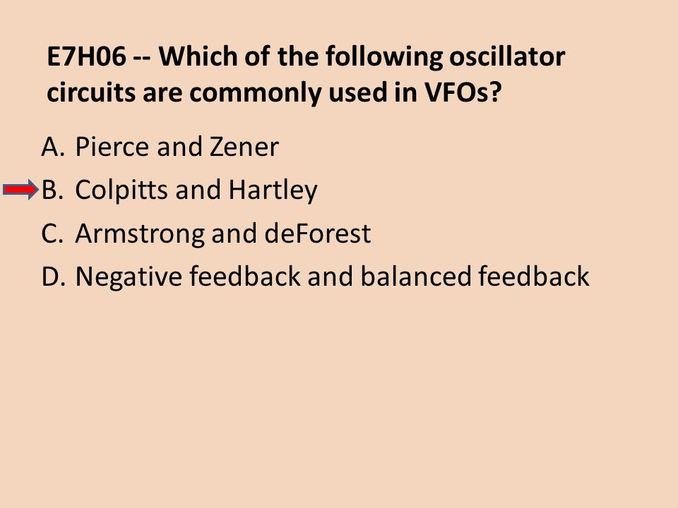 E7H06 -- Which of the following oscillator circuits are commonly used in VFOs