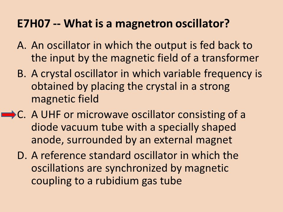 E7H07 -- What is a magnetron oscillator