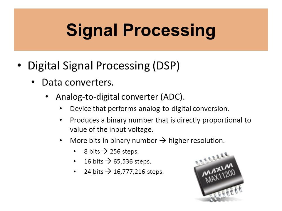 Signal Processing Digital Signal Processing (DSP) Data converters.