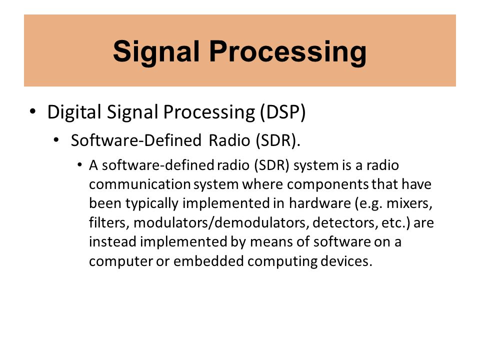 Signal Processing Digital Signal Processing (DSP)