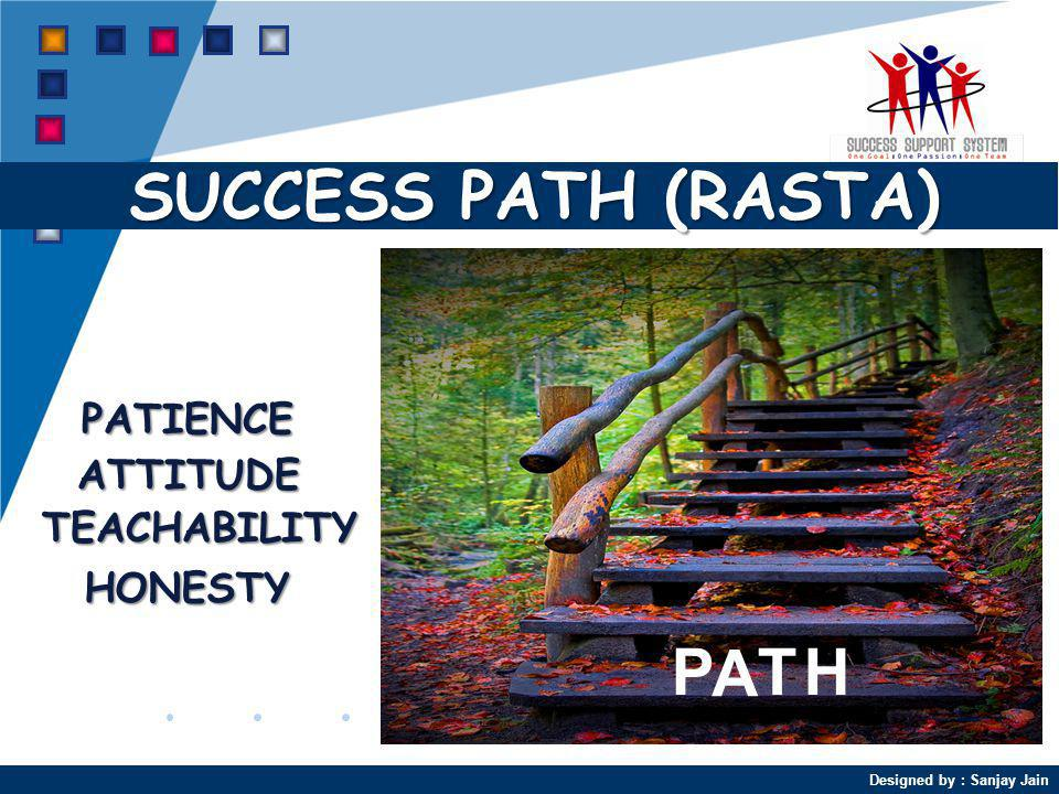 SUCCESS PATH (RASTA) PATIENCE ATTITUDE TEACHABILITY HONESTY P A T H