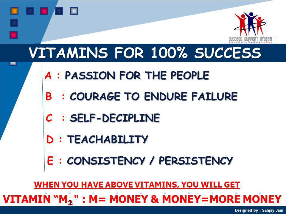 VITAMINS FOR 100% SUCCESS A : PASSION FOR THE PEOPLE