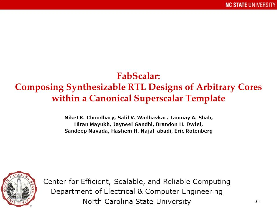FabScalar: Composing Synthesizable RTL Designs of Arbitrary Cores within a Canonical Superscalar Template