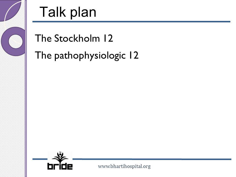 Talk plan The Stockholm 12 The pathophysiologic 12
