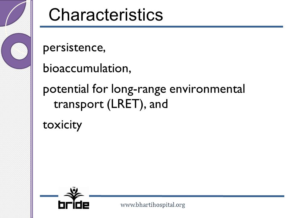 Characteristics persistence, bioaccumulation, potential for long-range environmental transport (LRET), and toxicity