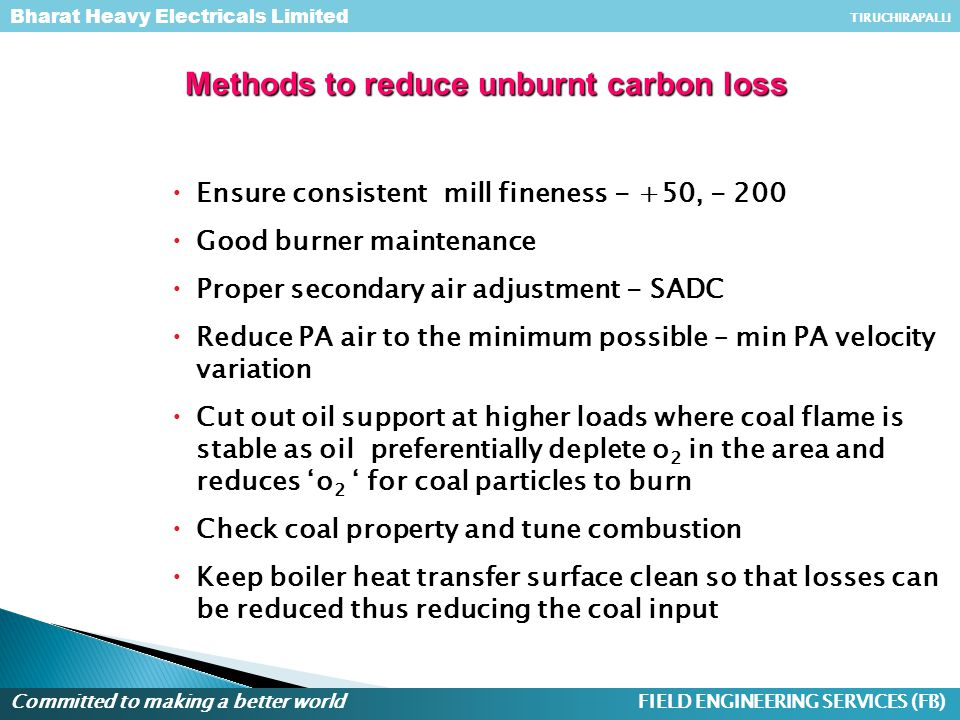 Methods to reduce unburnt carbon loss