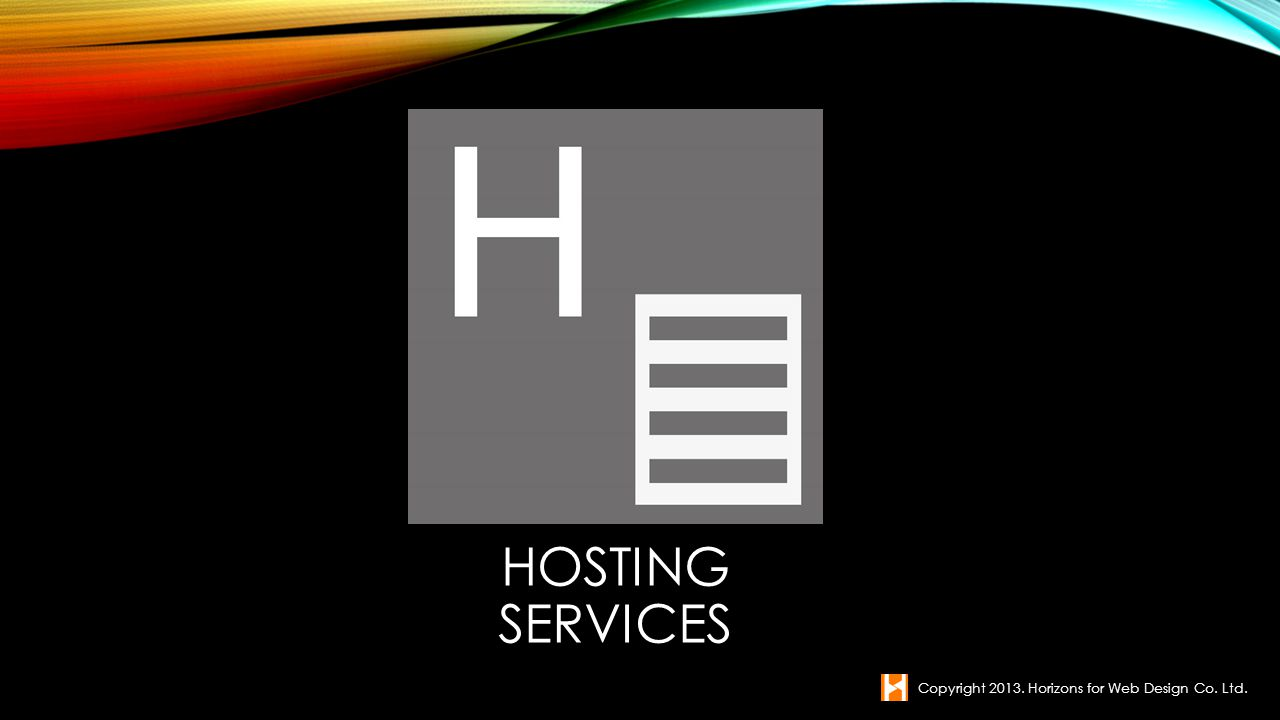 Hosting Services Copyright Horizons for Web Design Co. Ltd.