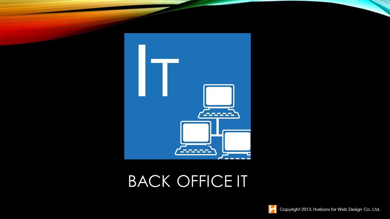 Back office IT Copyright Horizons for Web Design Co. Ltd.