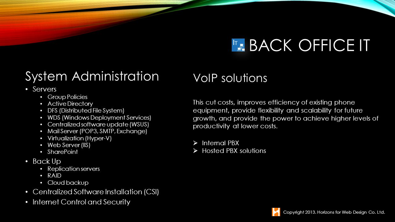 Back office IT System Administration VoIP solutions Servers Back Up