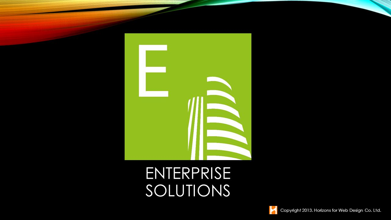 Enterprise Solutions Copyright Horizons for Web Design Co. Ltd.