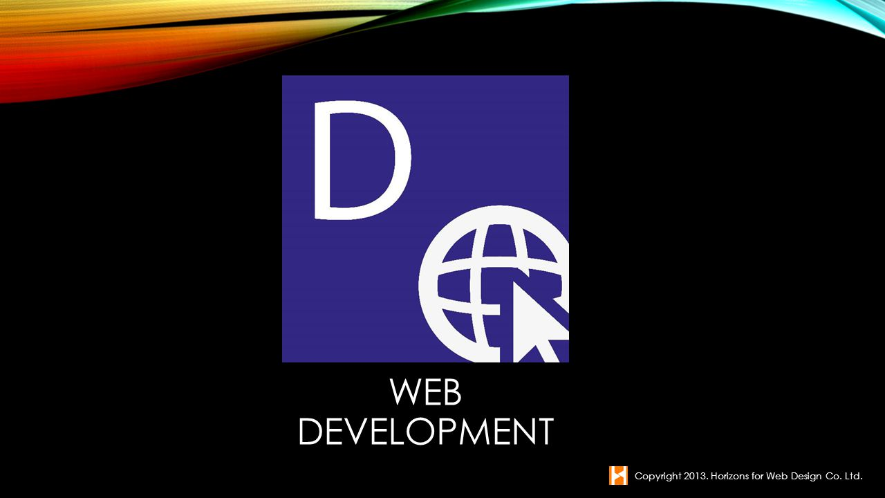 Web Development Copyright Horizons for Web Design Co. Ltd.
