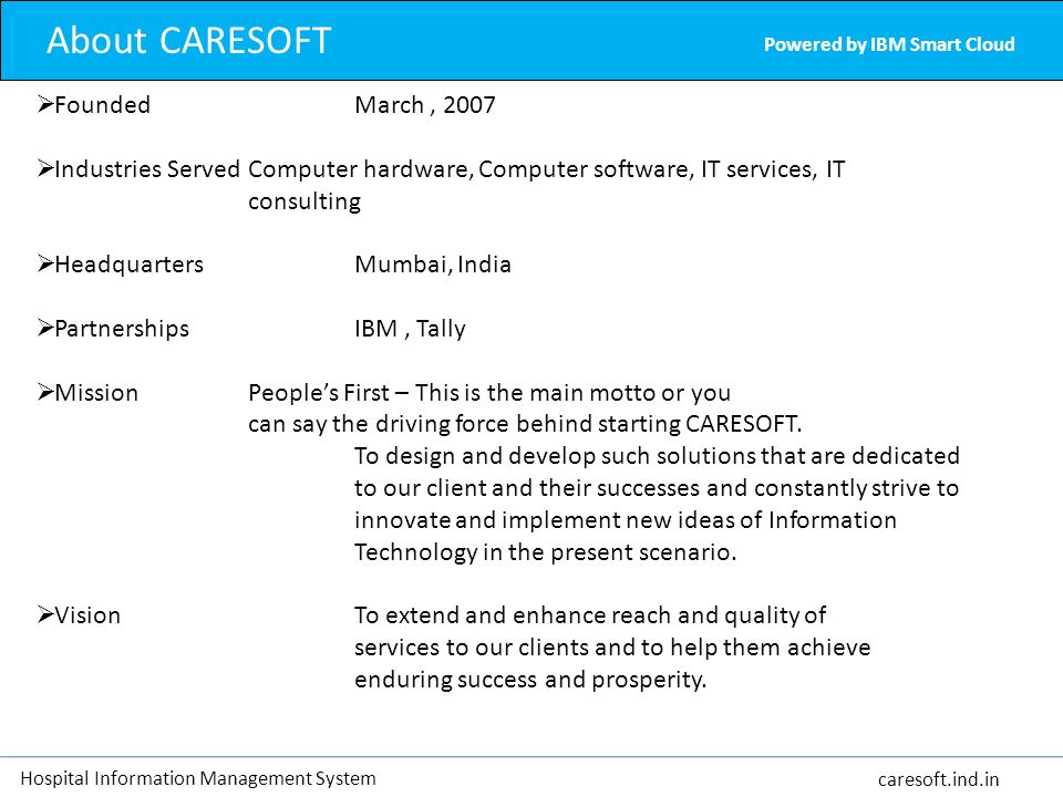 About CARESOFT Founded March , 2007