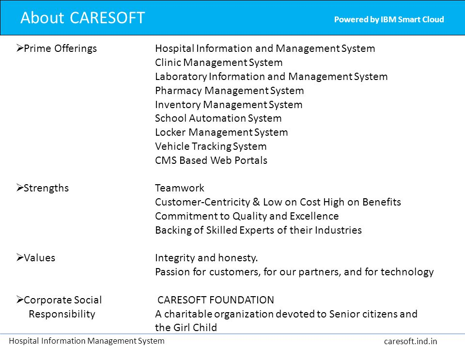 About CARESOFT Powered by IBM Smart Cloud. Prime Offerings Hospital Information and Management System.