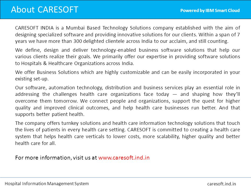 About CARESOFT For more information, visit us at www.caresoft.ind.in