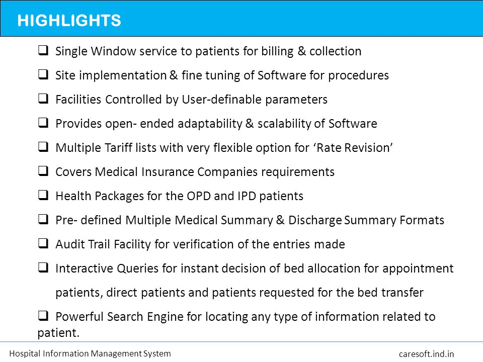 HIGHLIGHTS Single Window service to patients for billing & collection
