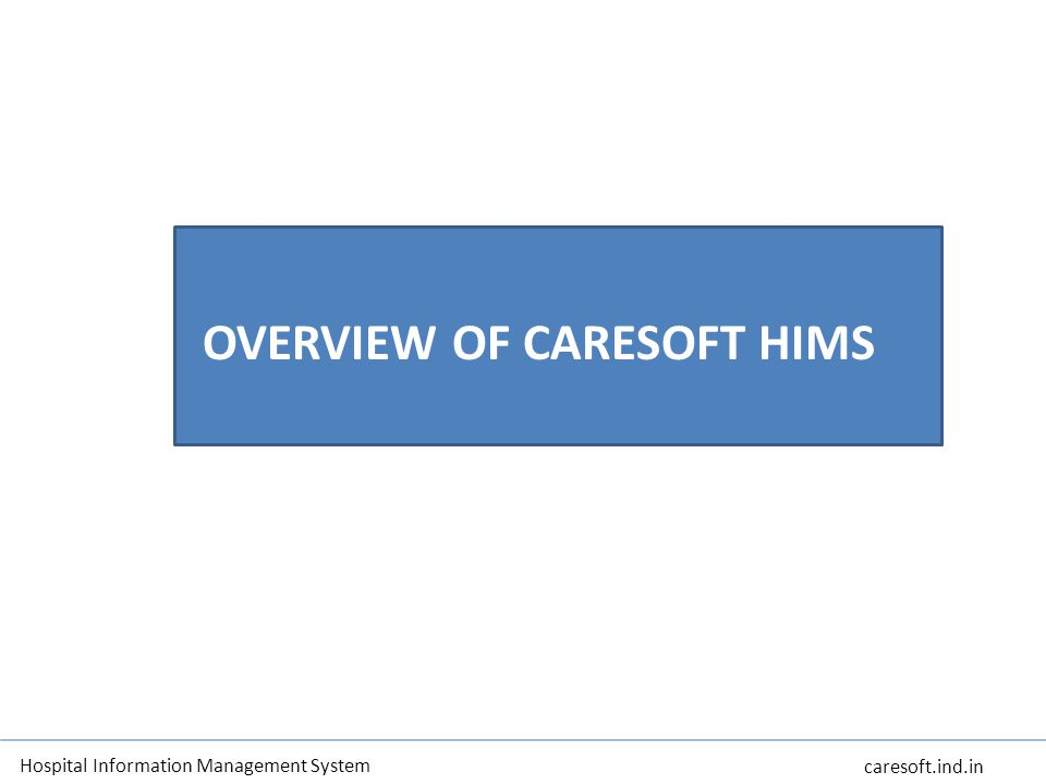 OVERVIEW OF CARESOFT HIMS