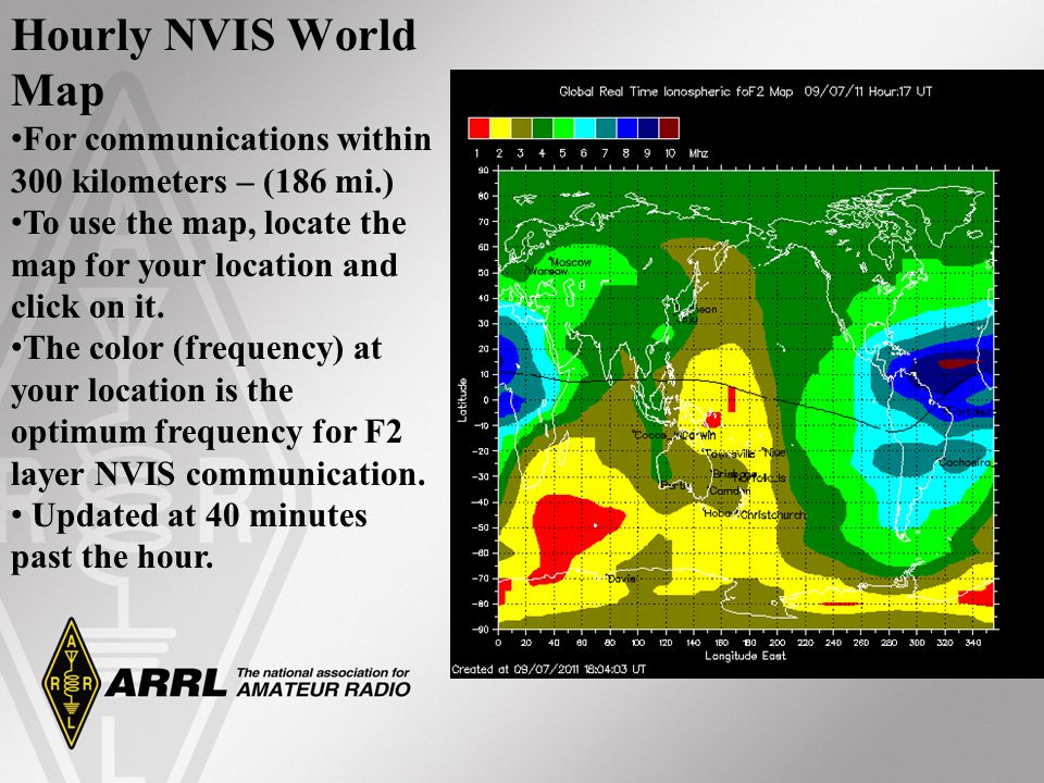 Hourly NVIS World Map For communications within 300 kilometers – (186 mi.) To use the map, locate the map for your location and click on it.