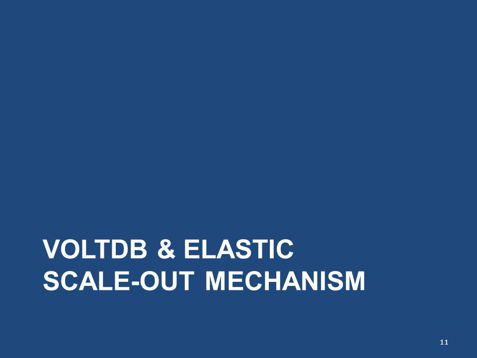 VoltDB & Elastic Scale-oUT Mechanism