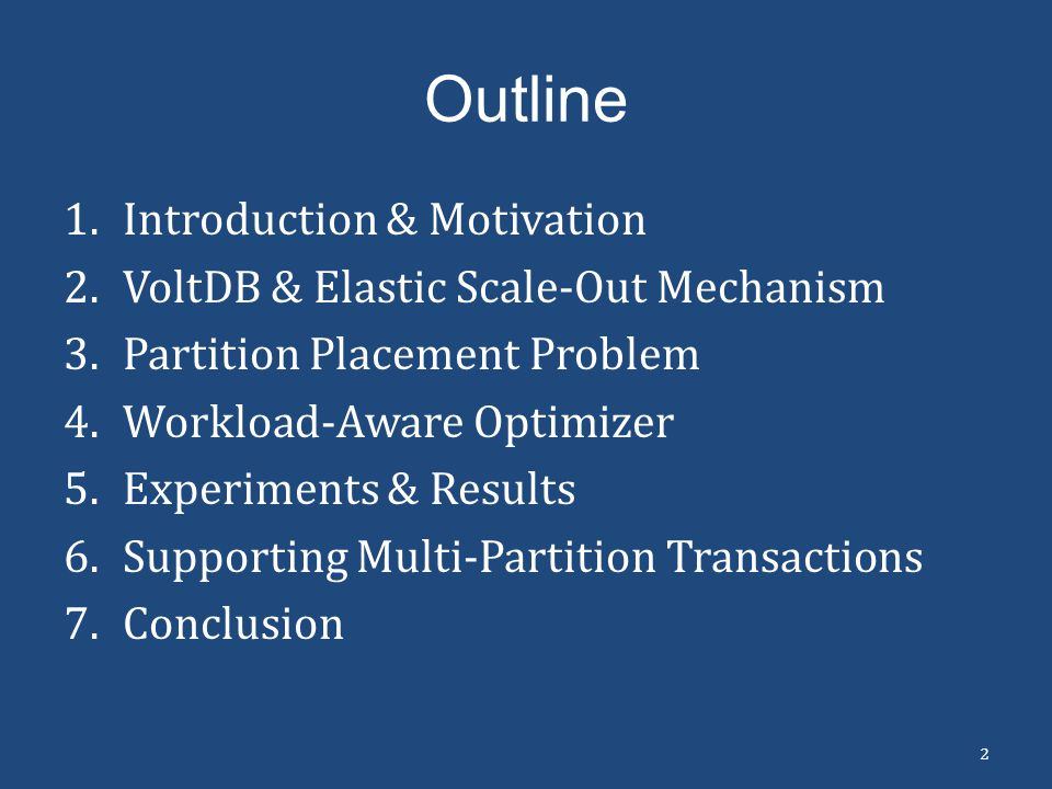 Outline Introduction & Motivation VoltDB & Elastic Scale-Out Mechanism