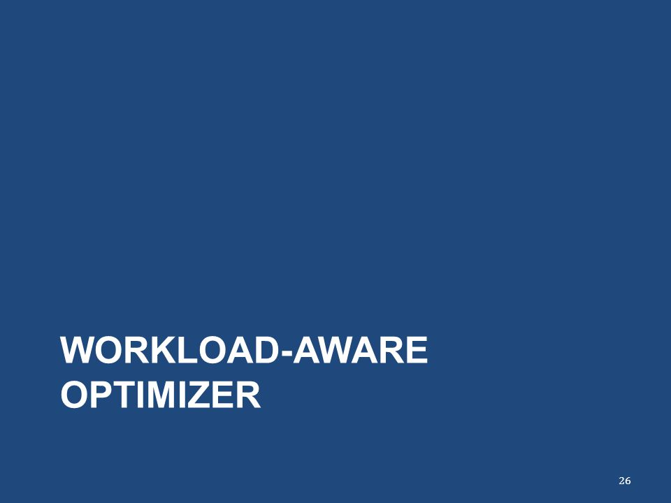 Workload-Aware Optimizer