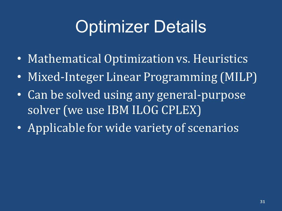 Optimizer Details Mathematical Optimization vs. Heuristics