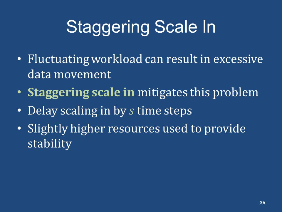 Staggering Scale In Fluctuating workload can result in excessive data movement. Staggering scale in mitigates this problem.