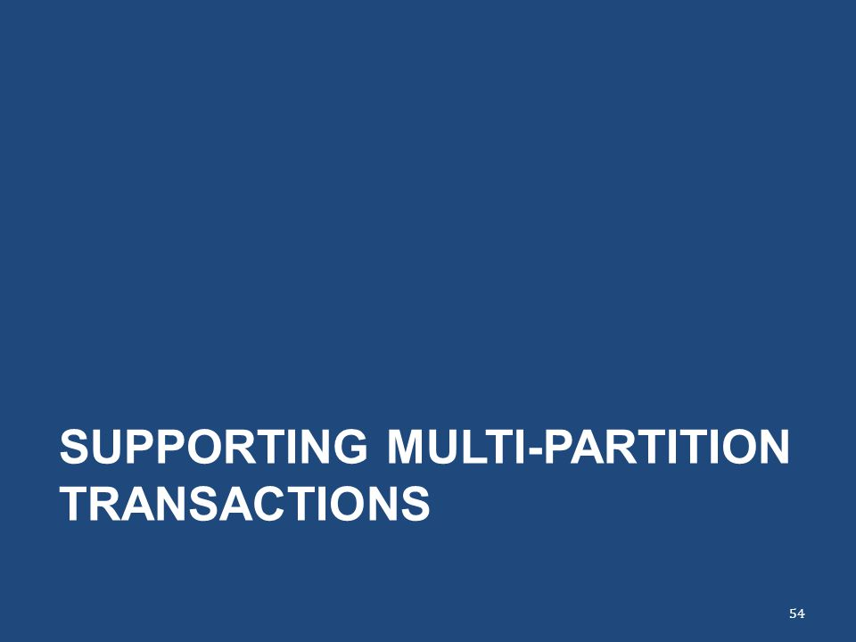 Supporting Multi-Partition Transactions