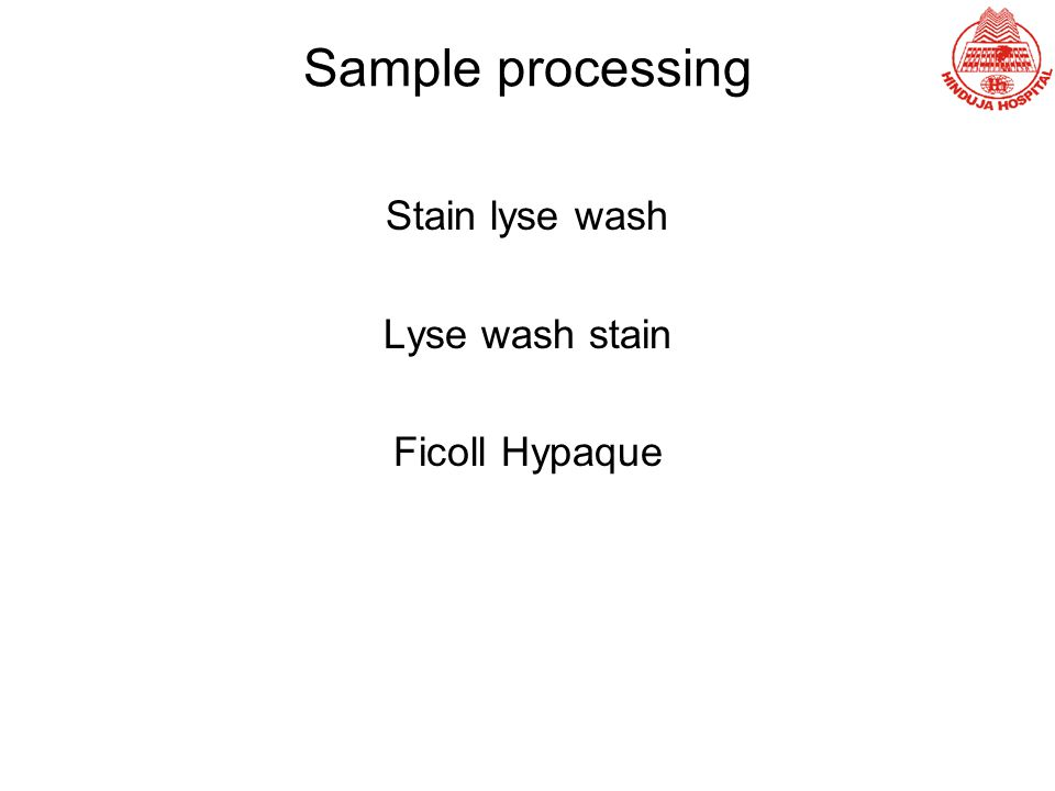 Sample processing Stain lyse wash Lyse wash stain Ficoll Hypaque
