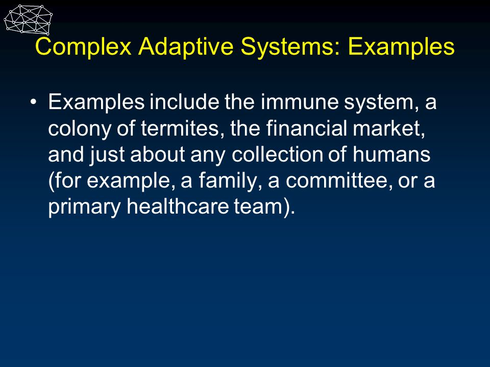 Complex Adaptive Systems: Examples
