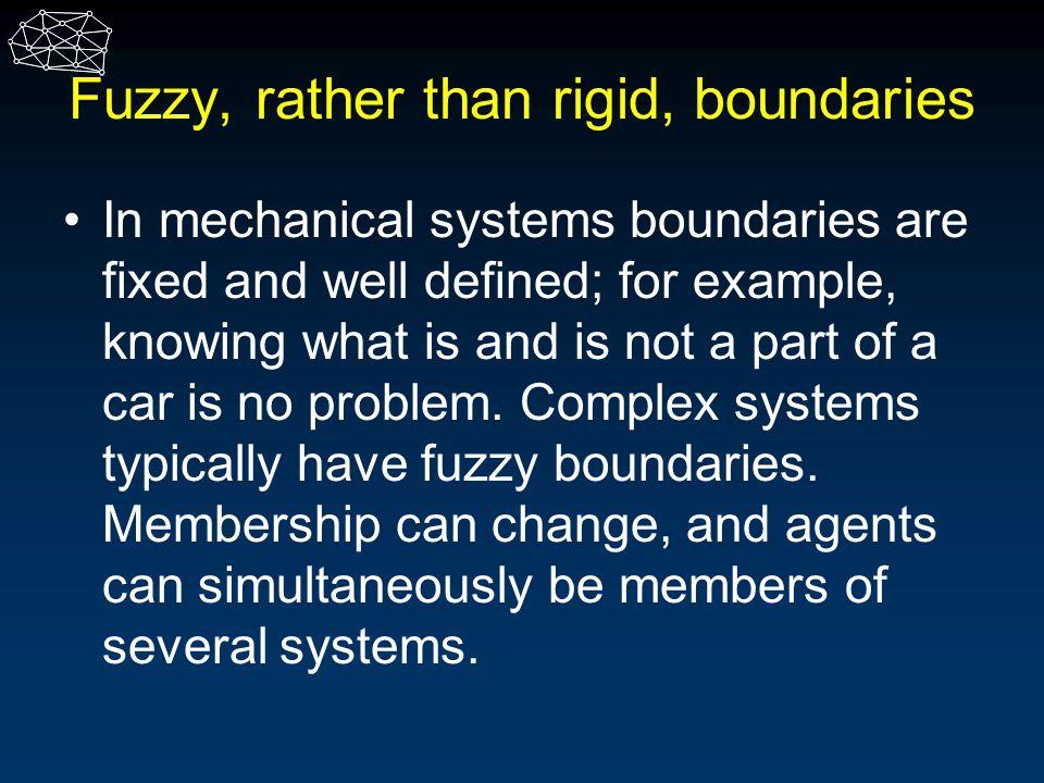 Fuzzy, rather than rigid, boundaries