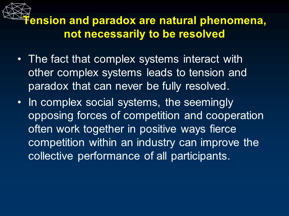Tension and paradox are natural phenomena, not necessarily to be resolved