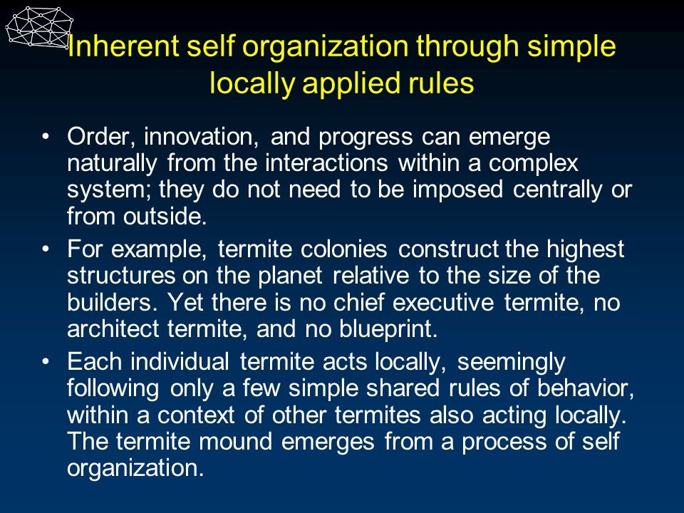 Inherent self organization through simple locally applied rules