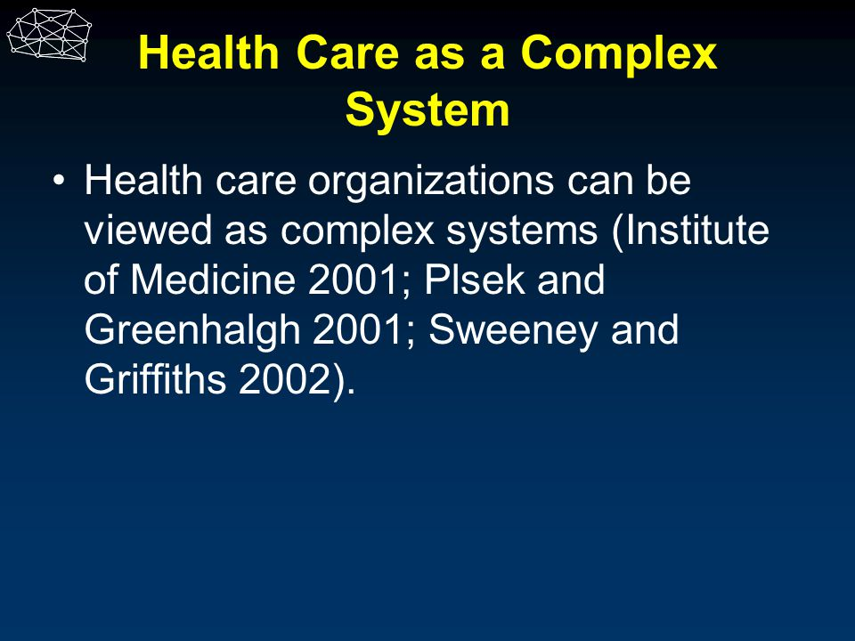 Health Care as a Complex System