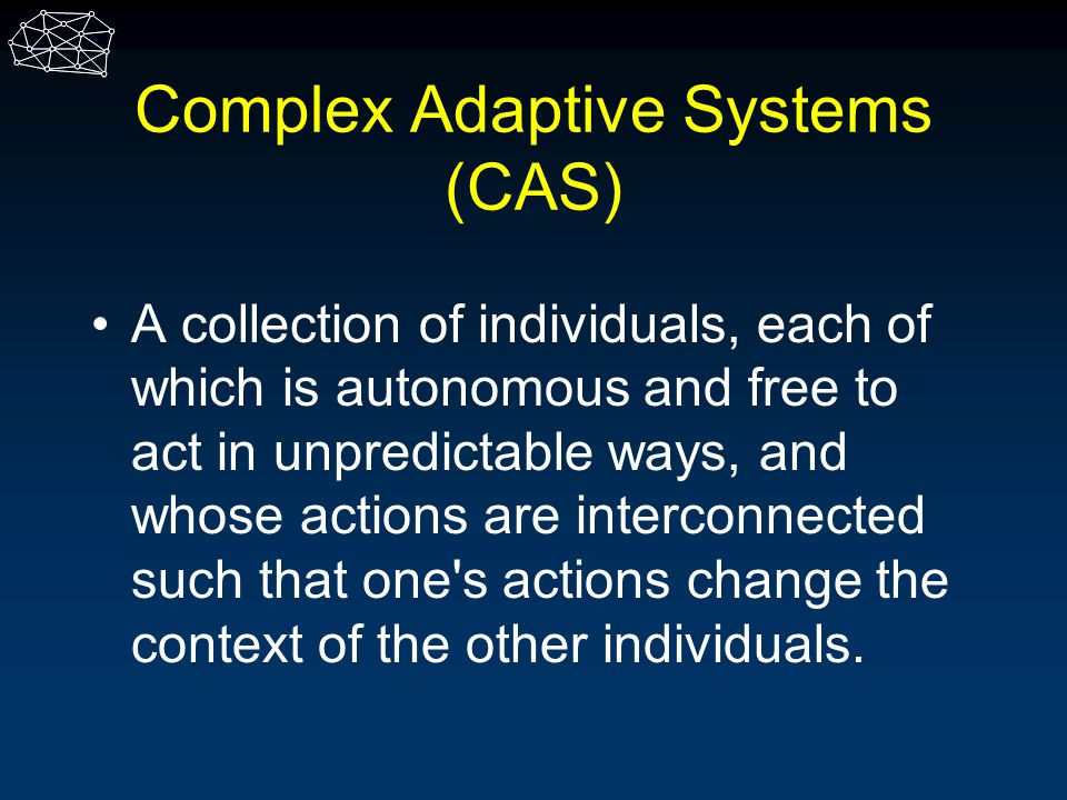Complex Adaptive Systems (CAS)