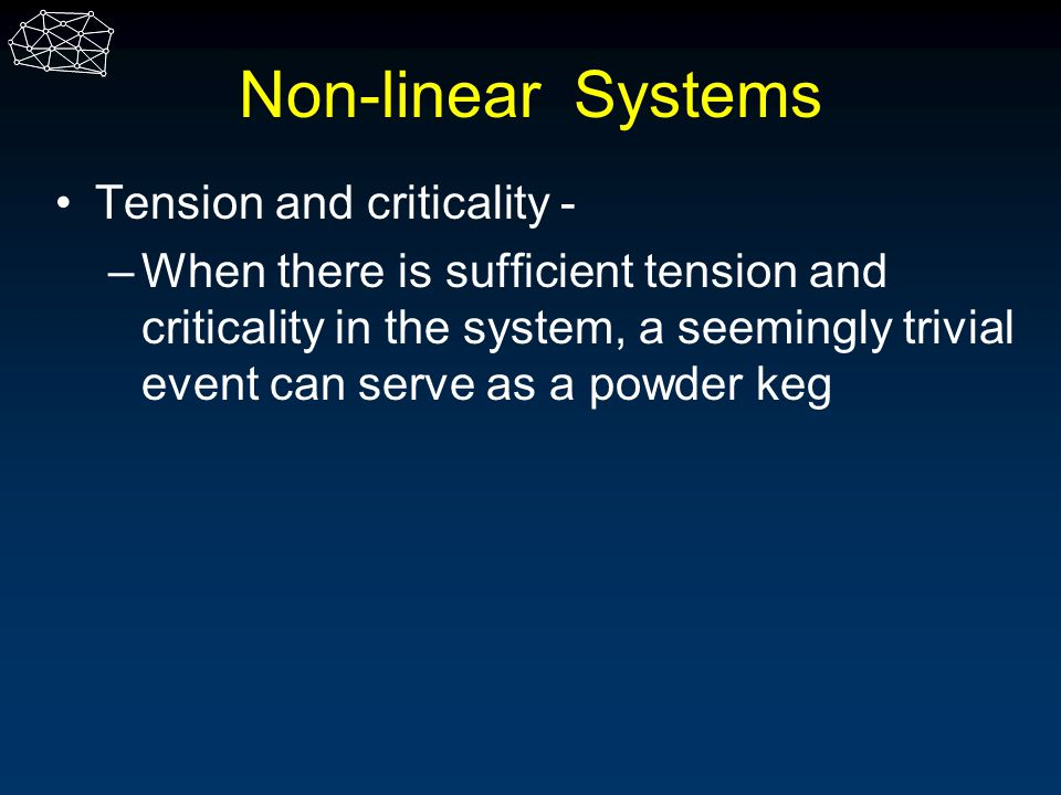 Non-linear Systems Tension and criticality -