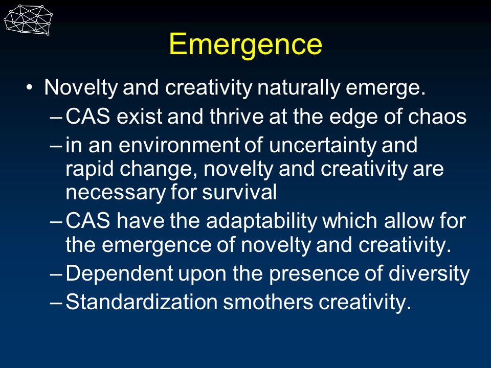 Emergence Novelty and creativity naturally emerge.