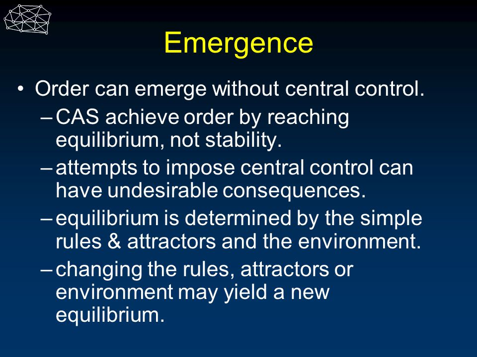 Emergence Order can emerge without central control.
