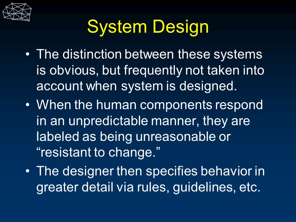 System Design The distinction between these systems is obvious, but frequently not taken into account when system is designed.