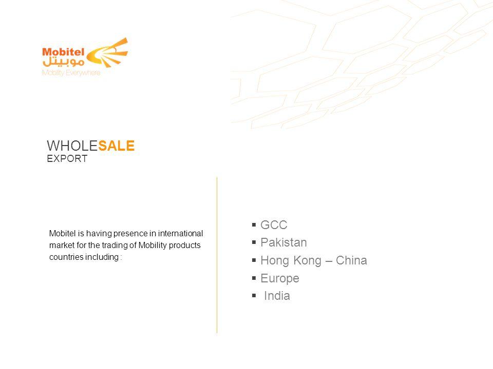 WHOLESALE GCC Pakistan Hong Kong – China Europe India EXPORT
