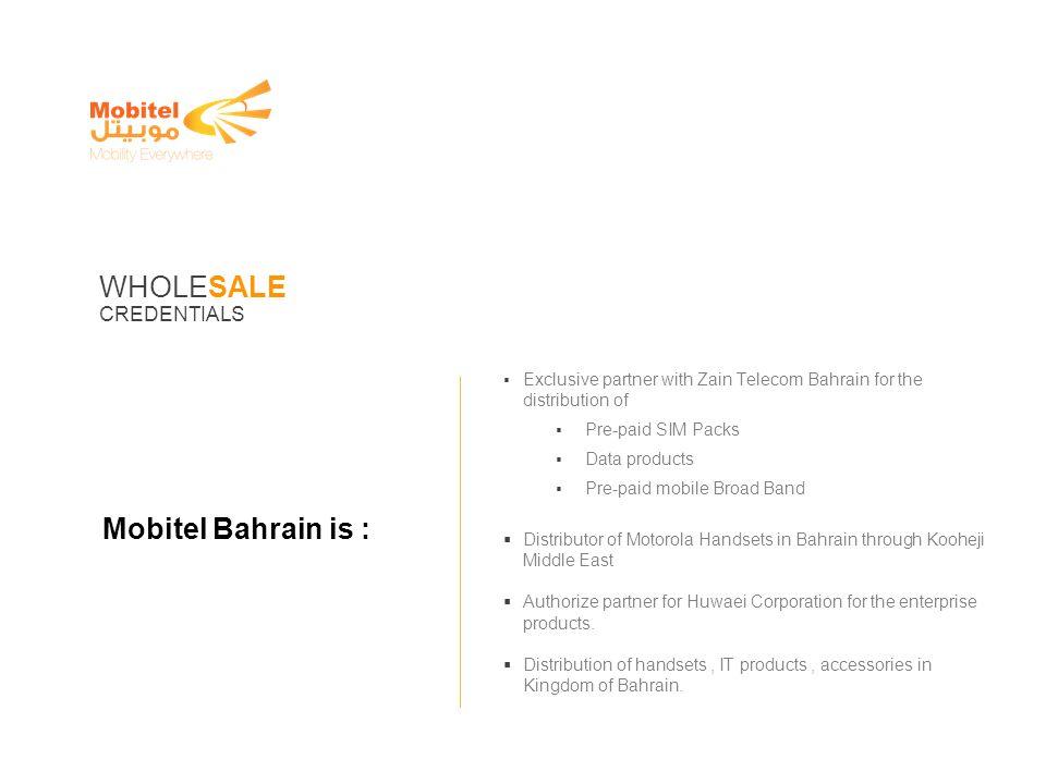 WHOLESALE Mobitel Bahrain is : CREDENTIALS