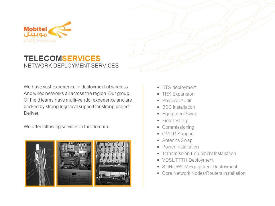 TELECOMSERVICES NETWORK DEPLOYMENT SERVICES BTS deployment
