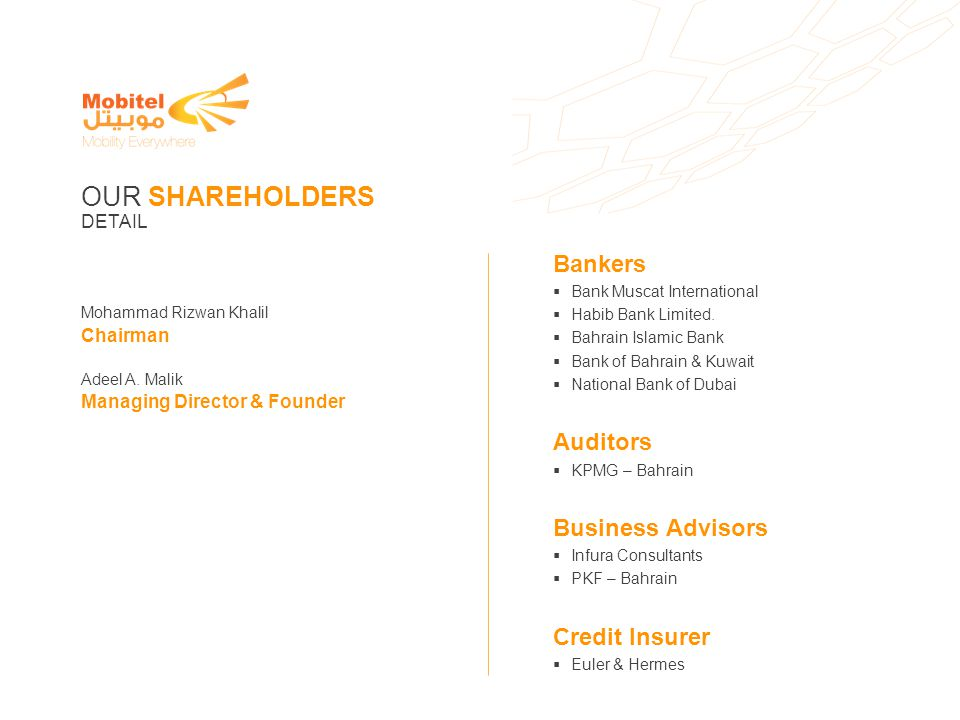 OUR SHAREHOLDERS Bankers Auditors Business Advisors Credit Insurer